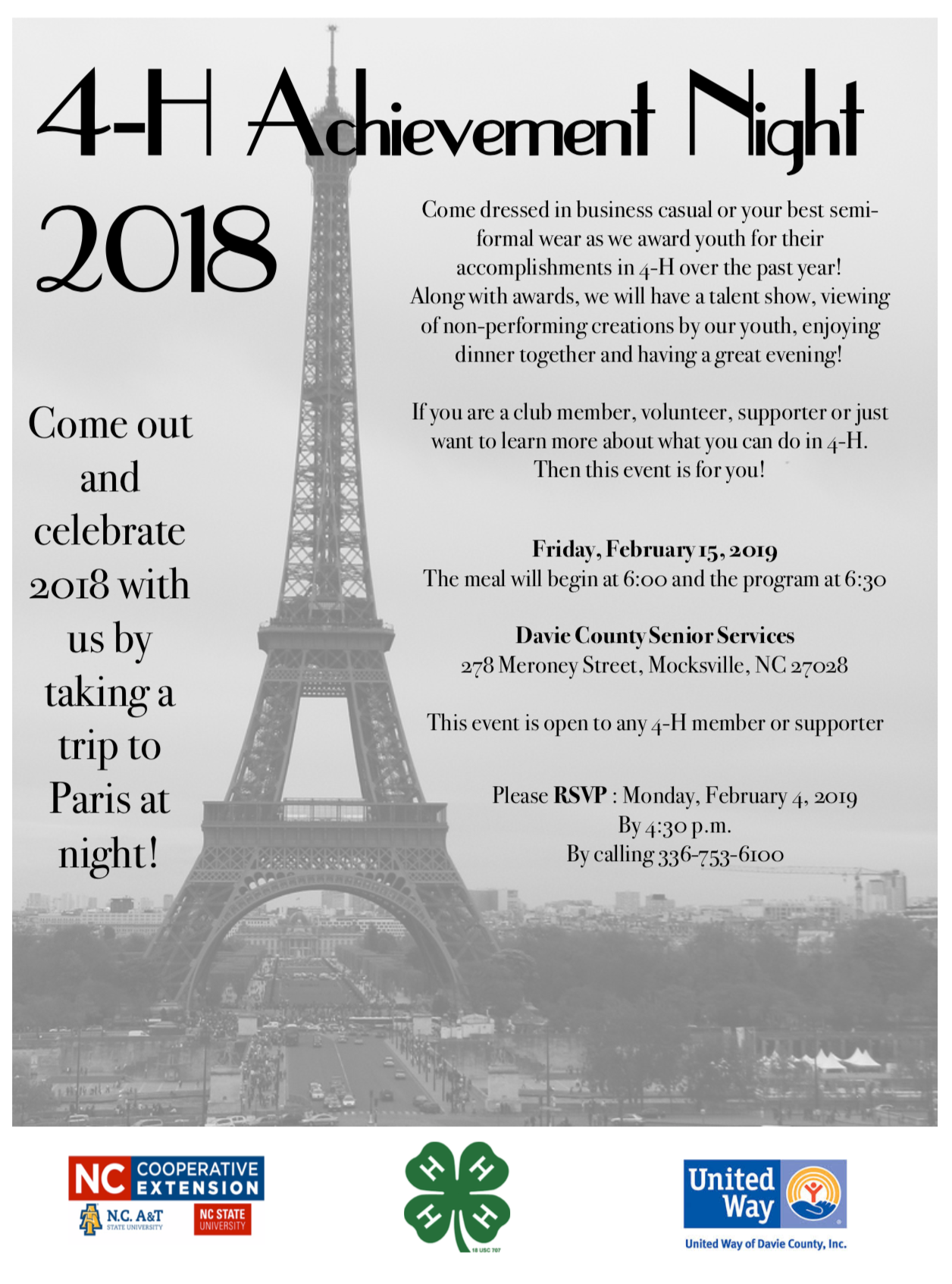 a greyed out photo of the Eiffel Tower with the sky line to the right. On top there is text that reads: 4-H Achievement Night 2018 come out and celebrate 2018 with us by taking a trip to Paris at night! Dress in business casual or semi formal and we will enjoy at meal at 6 p.m. followed by a program starting at 6:30 p.m. This event is on Friday February 15, 2019 at the Davie County Senior Services on 278 Meroney St. Mocksville, NC 27028 RSVP by Monday, February 4th at 4:30 p.m. This event is open to all 4-H members and supporters