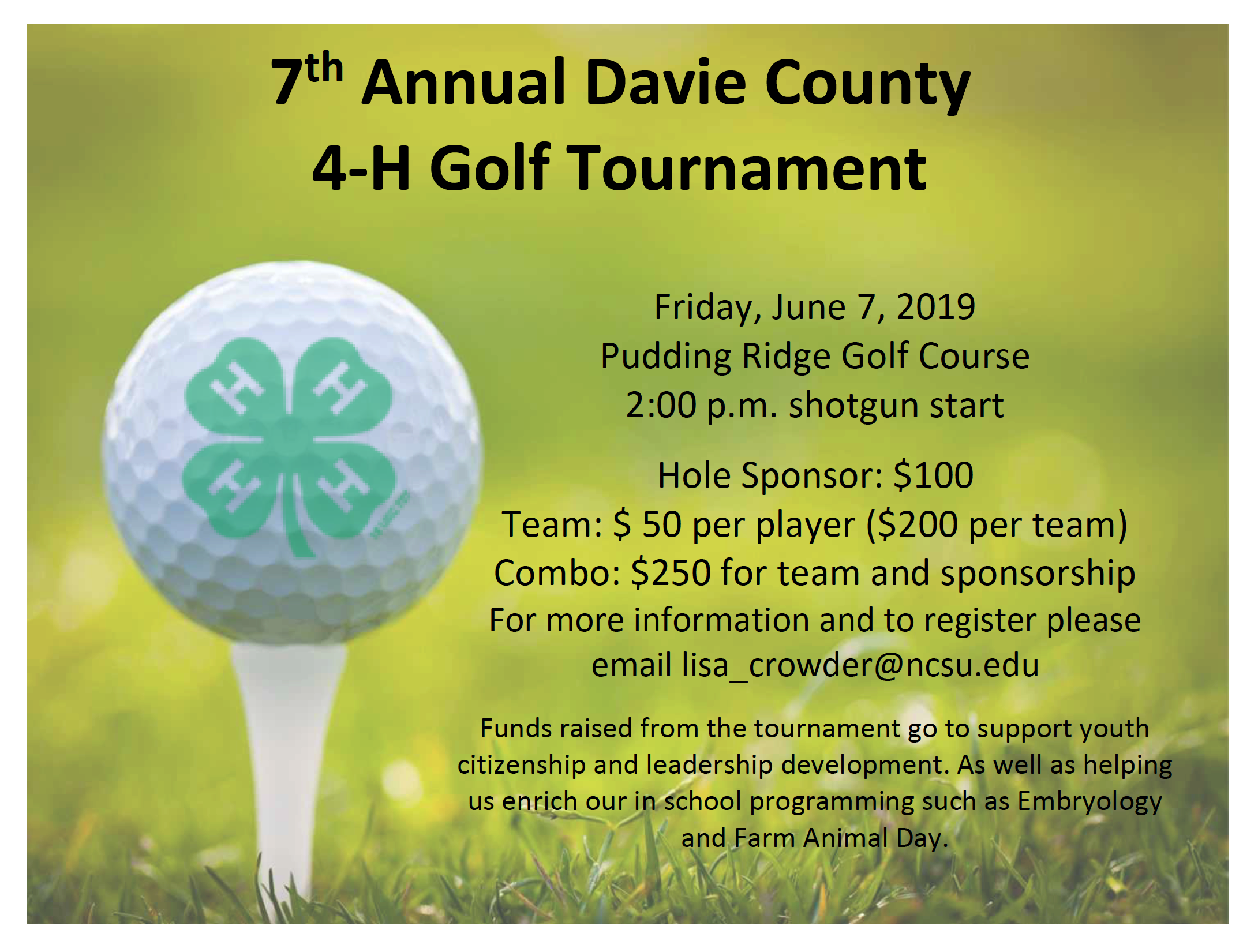 A white golf ball on a white tee stuck in the grass. The image is light so that the text will stand out. Text is as follows: Seventh Annual Davie County 4-H Golf Tournament. Friday June 7 at 2 p.m. Pudding Ridge Golf Course. Hole Sponsor: $100.00 Team: $50 per player or $200 per team. Combo: $250 for hole and team. Please Email lisa_crowder@ncsu.edu for more information or to register.